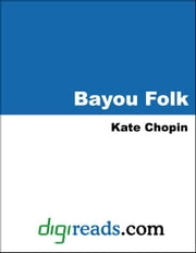 Bayou Folk ebook by Chopin, Kate