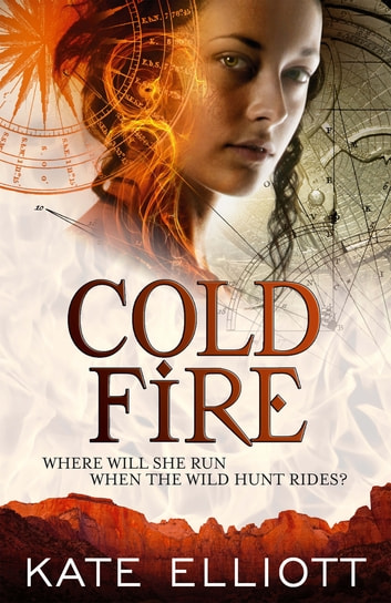 Cold Fire - Spiritwalker: Book Two ebook by Kate Elliott