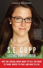 Losing Our Religion ebook by S. E. Cupp