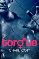 Torque ebook by Charli Coty
