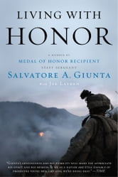 Living with Honor: A Memoir - A Memoir ebook by Sal Giunta,Joe Layden