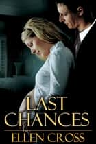 Last Chances ebook by Ellen Cross