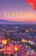 Colloquial Slovene - The Complete Course for Beginners ebook by Marta Pirnat-Greenberg
