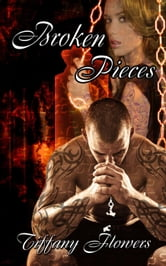 Broken Pieces - The Pieces Series, #2 ebook by Tiffany Flowers