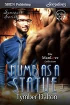 Numb as a Statue ebook by Tymber Dalton