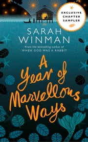 A YEAR OF MARVELLOUS WAYS: Exclusive Chapter Sampler ebook by Sarah Winman