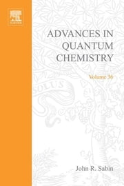 Advances in Quantum Chemistry - Thematic title: From Electronic Structure to Time-Dependent Processes ebook by John R. Sabin,Michael C. Zerner,Erkki J. Brandas,Alessandro Lami,Vincenzo Barone,Per-Olov Lowdin