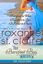 The Barefoot Bay Brides: A Barefoot Bay Collection ebook by Roxanne St. Claire