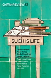 Griffith REVIEW 33 - Such is Life ebook by