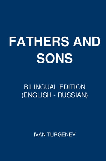 Fathers and Sons - Bilingual Edition (English – Russian) ebook by Ivan Turgenev