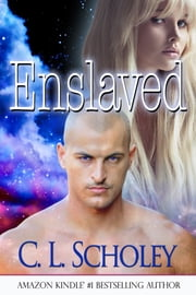 Enslaved ebook by C L Scholey