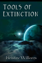 Tools of Extinction ebook by Kristine Williams