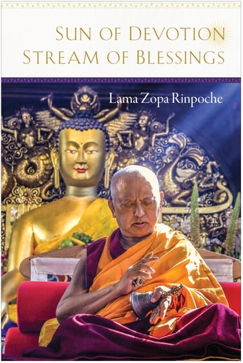 Sun of Devotion, Stream of Blessings ebook by Lama Zopa Rinpoche