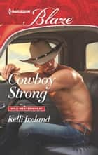 Cowboy Strong ebook by Kelli Ireland