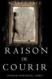 Raison de Courir (Un Polar Avery Black – Tome 2) eBook par  Blake Pierce