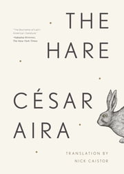 The Hare ebook by César Aira,Nick Caistor