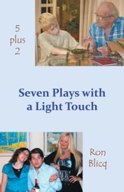 Seven Plays with a Light Touch 5 + 2 ebook by Blicq, Ron