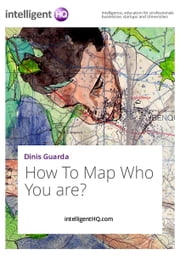 How To Map Who You are? ebook by IntelligentHQ.com