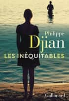 Les Inéquitables eBook by Philippe Djian