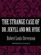 The Strange Case of Dr. Jekyll and Mr. Hyde (Mermaids Classics) ebook by Robert Louis Stevenson