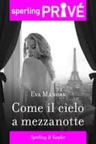 Come il cielo a mezzanotte - Sperling Privé ebook by Eva Mangas