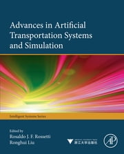 Advances in Artificial Transportation Systems and Simulation ebook by Rosaldo J F Rosetti,Ronghui Liu