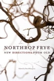 Northrop Frye: New Directions from Old