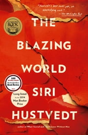 The Blazing World - A Novel ebook by Siri Hustvedt