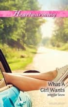 What A Girl Wants ebook by Jennifer Snow