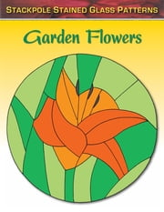 Garden Flowers ebook by Sandy Allison