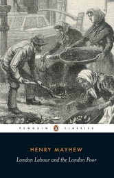 London Labour and the London Poor ebook by Henry Mayhew