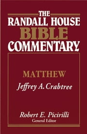The Randall House Bible Commentary: Matthew ebook by Jeffrey A. Crabtree