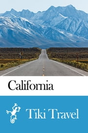 California (USA) Travel Guide - Tiki Travel ebook by Tiki Travel