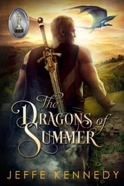The Dragons of Summer - A Twelve Kingdoms Novella ebook by Jeffe Kennedy