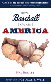 How Baseball Explains America ebook by Hal Bodley,George Will