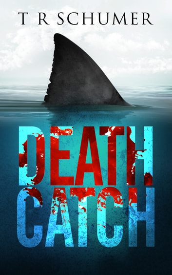 Death Catch ebook by T. R. Schumer