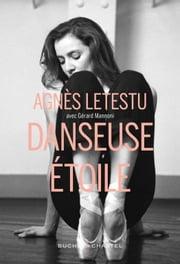 Danseuse étoile ebook by Agnès Letestu, Gérard Mannoni