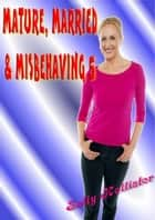Mature, Married & Misbehaving 5 - Mature, Married & Misbehaving, #5 ebook by Sally Hollister