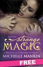 STRANGE MAGIC - Part One ebook by Michelle Mankin