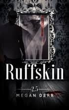 Ruffskin ebook by Megan Derr