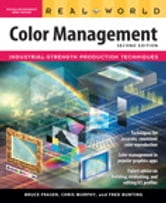 Real World Color Management ebook by Bruce Fraser,Chris Murphy,Fred Bunting