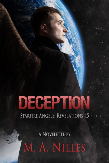 Deception (Starfire Angels: Revelations 1.5) ebook by M. A. Nilles
