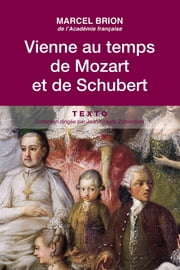 Vienne au temps de Mozart et de Schubert ebook by Marcel Brion