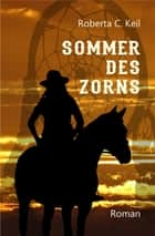 Sommer des Zorns ebook by Roberta C. Keil