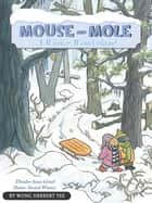 Mouse and Mole, A Winter Wonderland ebook by Wong Herbert Yee
