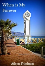 When is My Forever ebook by Aileen Friedman