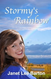 Stormy's Rainbow ebook by Janet Lee Barton