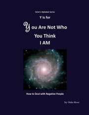 Y is for You Are Not Who You Think I Am ebook by Osho Rose