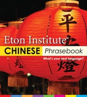 Chinese (Mandarin) Phrasebook ebook by Eton Institute