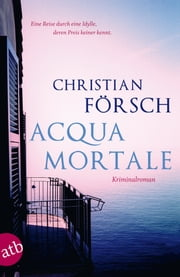 Acqua Mortale - Kriminalroman ebook by Christian Försch